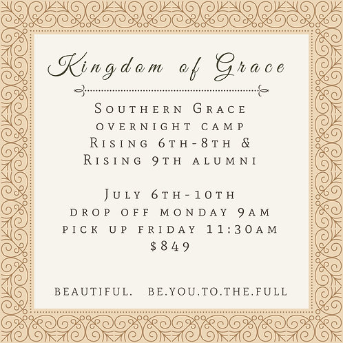 KINGDOM OF GRACE Rising 6th-8th & 9th Grade Alumni OVERNIGHT PROGRAM
