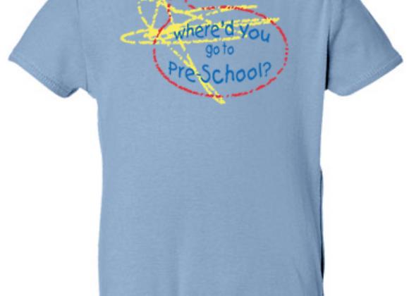 Where'd You Go To Pre-School
