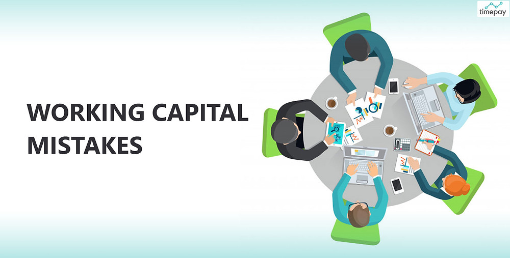 Working Capital Mistakes