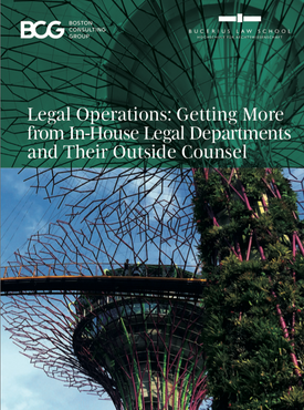 Legal Operations: Getting More from In-House Legal Departments and Their Outside Counsel