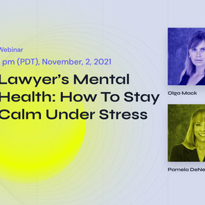"""Join The Webinar """"Lawyer's Mental Health: How To Stay Calm Under Stress"""""""