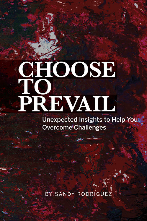Choose To Prevail - Copy Signed by Sandy Rodriguez - Paperback