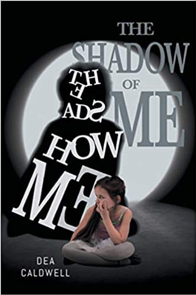The Shadow of Me - Copy Signed by Dea Caldwell - Paperback