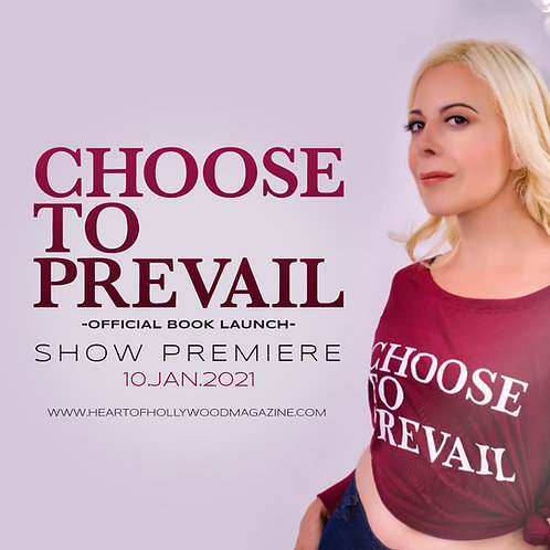 Choose to Prevail Show Premiere