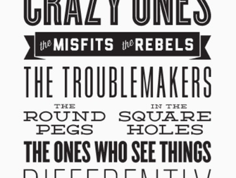 Here's to the Crazy Ones ...
