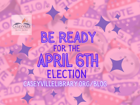 Be Ready for the April 6th Election