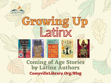 Growing up Latinx: Coming of Age Stories by Latinx Authors