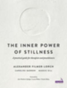 Book Cover - The Inner Power of Stillness by Alexander Filmer-Lorch