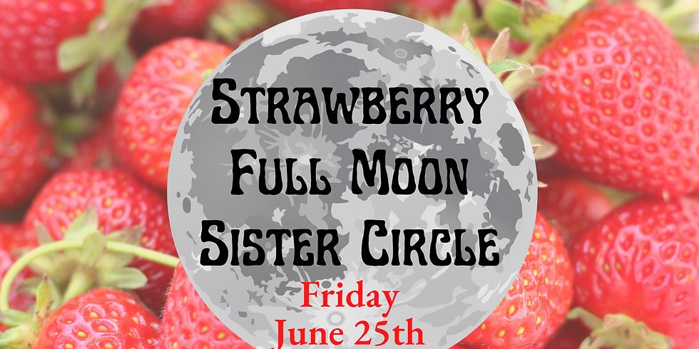 Strawberry Full Moon Sister Circle