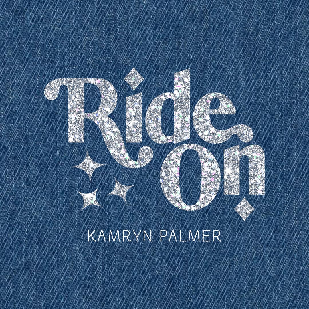Kamryn Palmer - Ride On