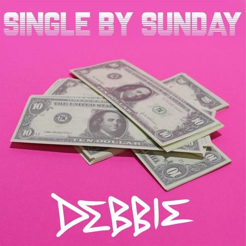 Single By Sunday - Debbie