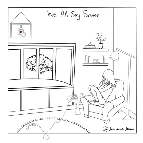 Of Sea And Stone - We All Say Forever