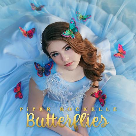 Piper Rockelle - Butterflies