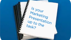 Is Your Marketing Presentation Up to the Task? First Impressions Do Matter
