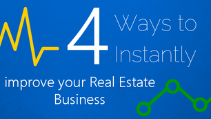 4 ways to instantly improve your Real Estate Investment business