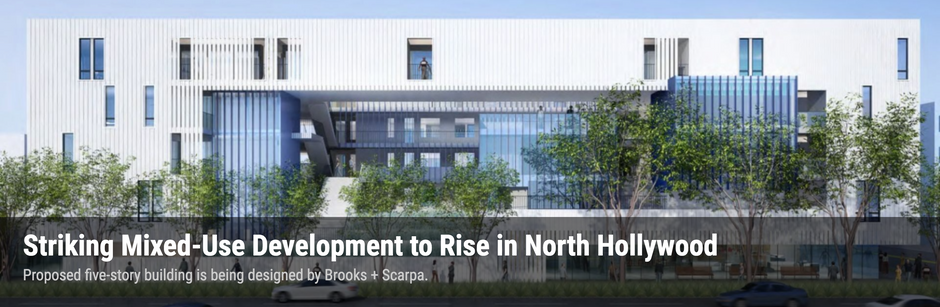 """""""Striking Mixed-Use Development to Rise in North Hollywood"""""""