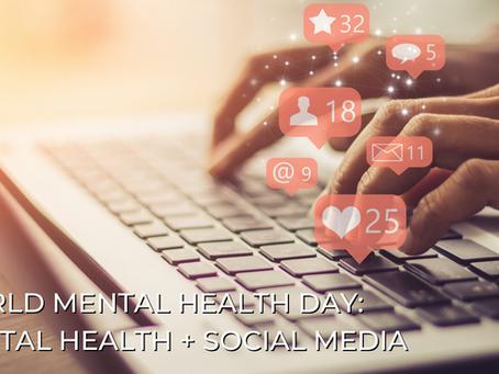 World Mental Health Day: Mental Health + Social Media