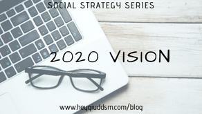 Social Strategy: 2020 Vision