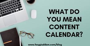 What Do You Mean Content Calendar?