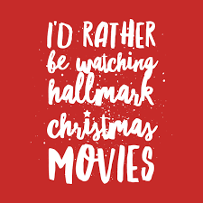 "Image reads ""I'd rather be watching hallmark Christmas movies"" in white on a read background."