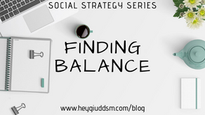 Social Strategy Series: Finding Balance