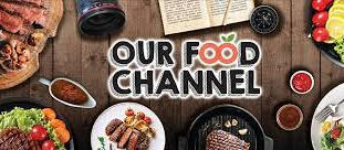 OUR FOOD CHANNEL