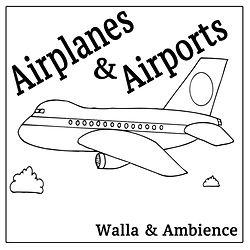 Airplanes & Airports_Walla & Ambience.jp