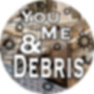 You, Me, and Debris Image  copy.jpg