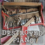 Destroyed Piano_COVER_v2.jpg