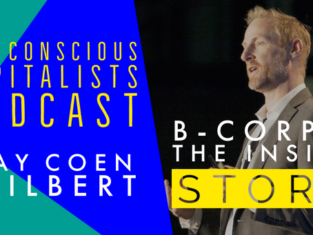Episode #35: B-Corps - The Inside Story!