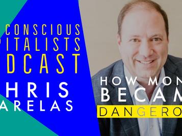 Episode #37: Dangerous Money to Conscious Capital!