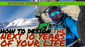 Dominik Stone snowboarding - How To Design The Next 10 Years Of Your Life