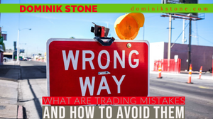 What Are Trading Mistakes And How To Avoid Them