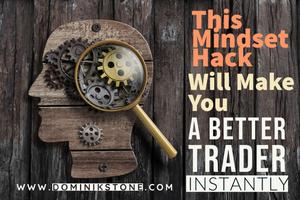 Trading secret, This Mindset Hack Will Make You A Better Trader Instantly