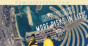 Dubai parachuting - How To Take More Risks In Life