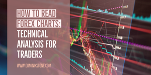 How to Read Forex Charts: Technical Analysis For Traders by Dominik Stone