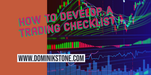 How To Develop A Trading Checklist by Dominik Stone