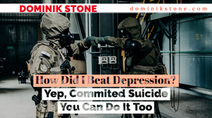 Polish special forces - How Did I Beat Depression? Yep, Committed Suicide, You Can Do It Too