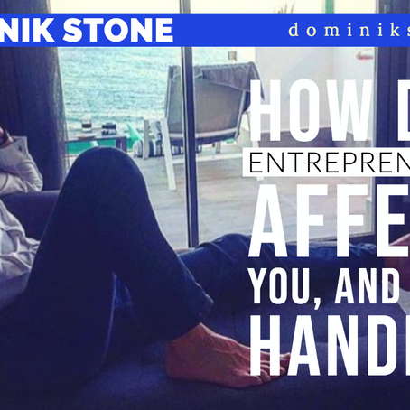 How Entrepreneurship Does Affects Us, And How To Handle It