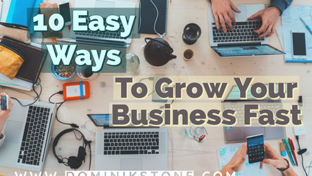 10 Easy Ways To Grow Your Business Fast