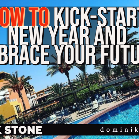 How To Kick-Start New Year And Embrace Your Future