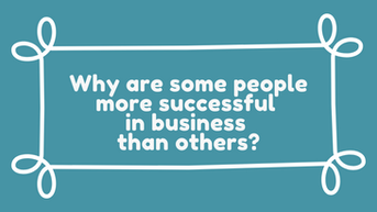 52 Reasons Why Some People Are More Successful In Business Than Others