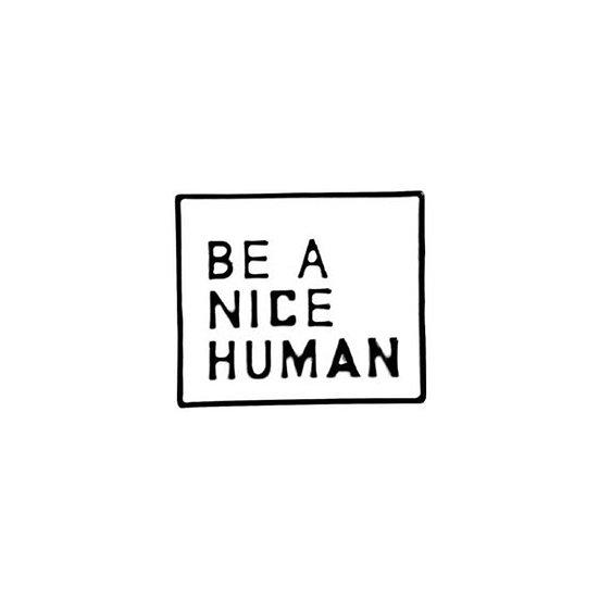 Pin - Be a Nice Human