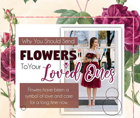 Why You Should Send Flowers to Your Loved Ones - An Infographic