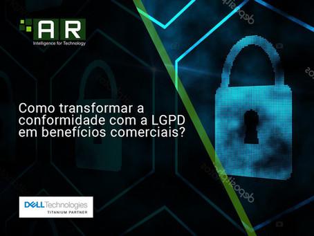 Traduzindo a conformidade com a LGPD em benefícios comerciais