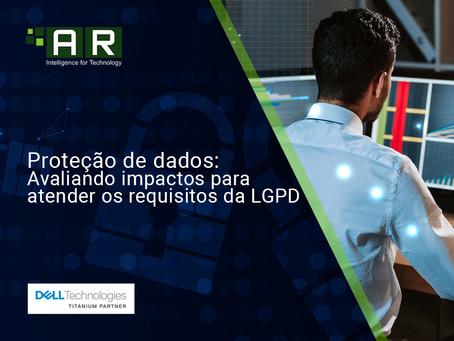 Avaliação de impacto na proteção de dados é requisitos essencial para atender aos requisitos da LGPD