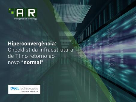 """Hiperconvergência pós crise global: Checklist da infraestrutura de TI no retorno ao novo """"normal"""""""