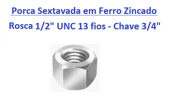 """Porca Sextavada 1/2"""" (UNC 13 fios) Chave 3/4"""" em Ferro Zincado - 100 peças"""