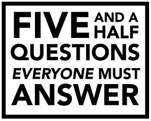 The Five and a Half Questions.jpg