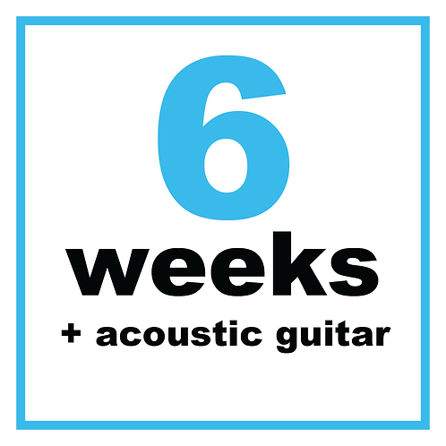 6 Weeks + Acoustic Guitar